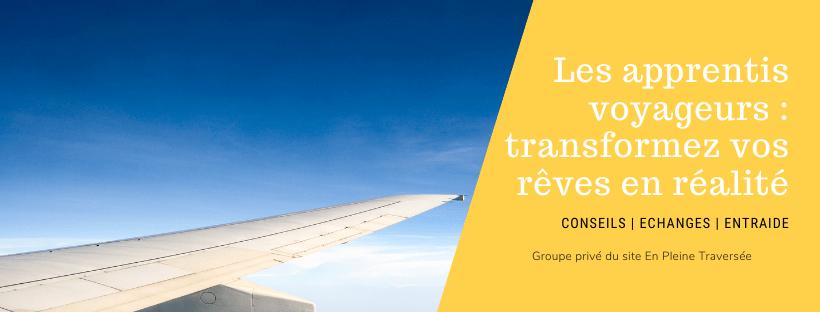 groupe facebook apprentis voyageurs voyages conseils entraide développement personnel