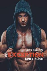 Alexeï : Série Exception Julie Christol