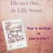 Dis moi Oui... Lilly Sweet
