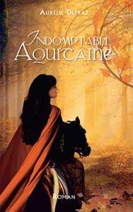 Indomptable Aquitaine d'Aurélie Depraz