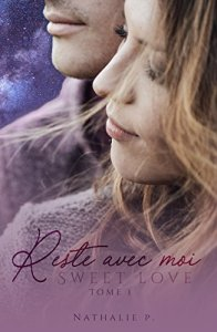 Reste avec moi - tome 1 de Nathalie P.