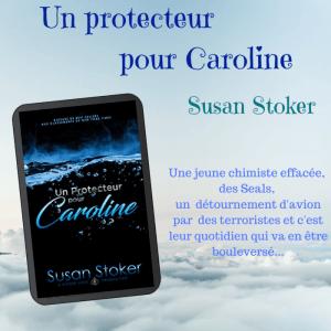 Un protecteur pour Caroline de Susan Stoker