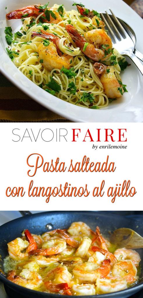 Pasta salteada con langostinos al ajillo - SAVOIR FAIRE by enrilemoine
