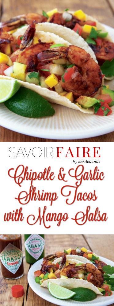 Chipotle & Garlic Shrimp Tacos with Mango Salsa - SAVOIR FAIRE by enrilemoine