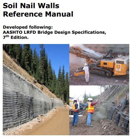 FHWA GEC 007 – Soil Nail Walls Reference Manual (February 2015)