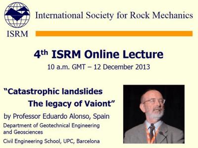 4ª ISRM Online Lecture: «Catastrophic landslides; the legacy of Vajont», por Eduardo Alonso