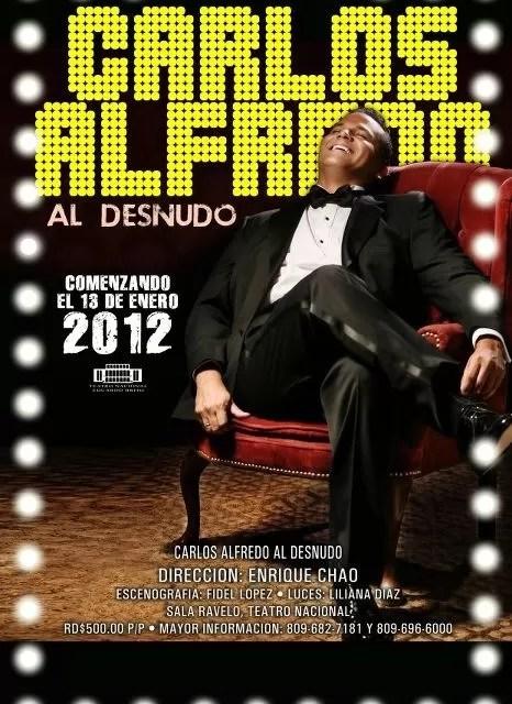 Carlos Alfredo se presentará en el Teatro Nacional ¨Al desnudo¨ desde el 13 de enero