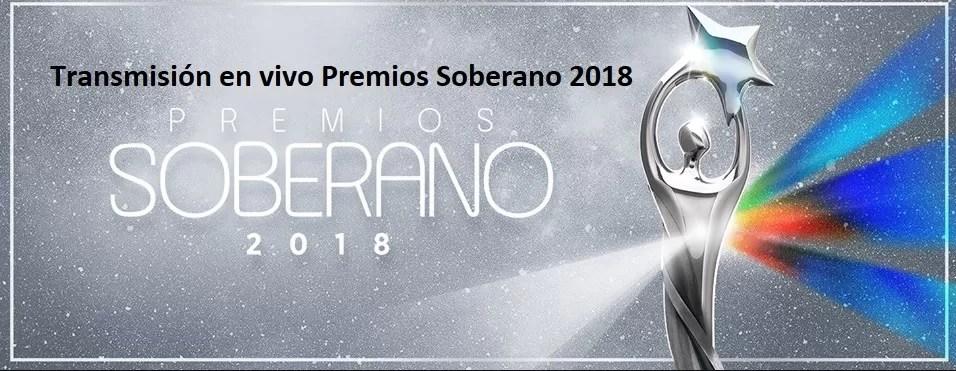 Transmisión en vivo Premios Soberano 2018