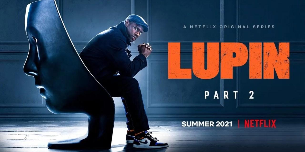 Netflix- Tráiler de Lupin Parte 2