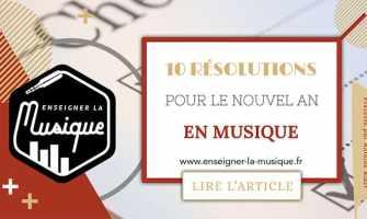 10 Résolutions Pour La Nouvelle Année En Musique - Enseigner La Musique