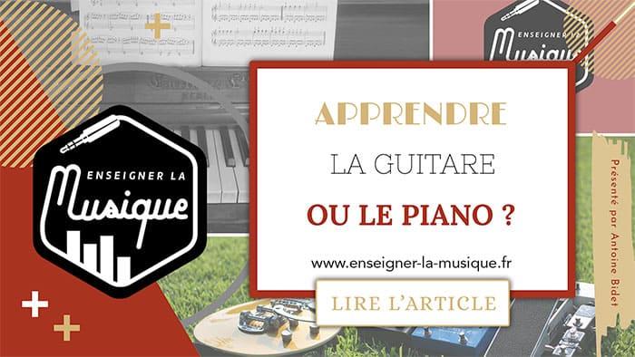 Apprendre La Guitare Ou Le Piano - Enseigner La Musique