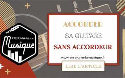 🎸 Accorder Une Guitare Sans Accordeur👂