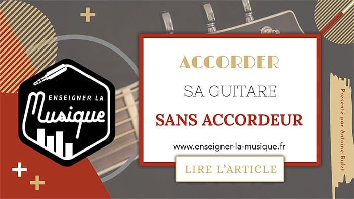 Accorder Une Guitare Sans Accordeur - Enseigner La Musique