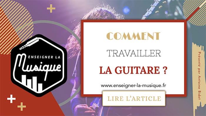 Comment Travailler La Guitare ? 🎸