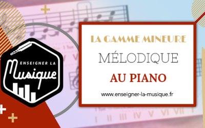 La Gamme Mineure Mélodique Au Piano