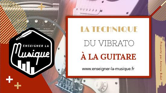 """Image de l'article """"Le Vibrato À La Guitare"""" pour l'article """"3 Clés Pour Progresser Dans Son Instrument"""""""