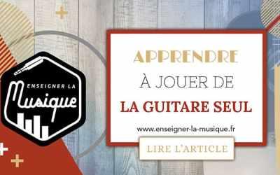 Apprendre À Jouer De La Guitare Seul 🎸