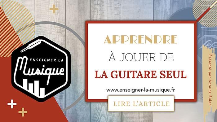 Apprendre À Jouer De La Guitare Seul - Enseigner La Musique