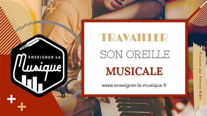 Travailler Son Oreille Musicale - Enseigner La Musique