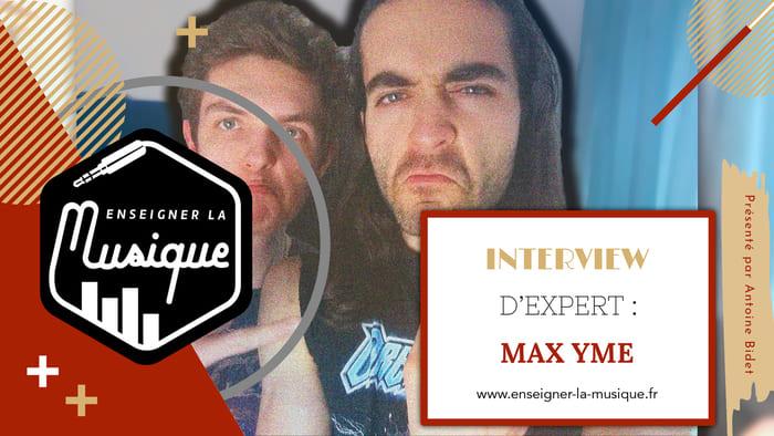 🎙 Interview d'un Compositeur : le YouTubeur MAX YME 🎸