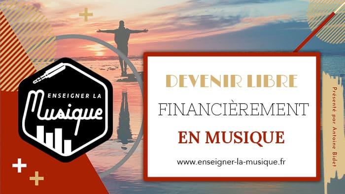Devenir Libre Financièrement En Musique - Enseigner La Musique