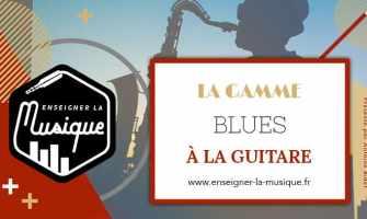 La Gamme Blues À La Guitare - Enseigner La Musique