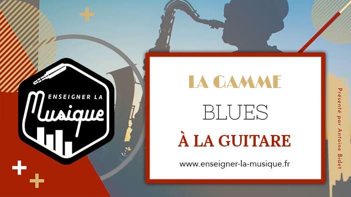 La Gamme Blues À La Guitare 🎸