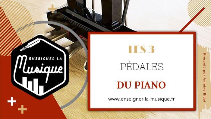 Les Pédales Du Piano - Enseigner La Musique