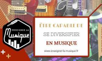 Être capable de se diversifier en musique - Enseigner La Musique