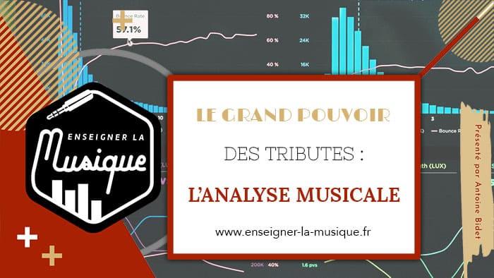 Le grand pouvoir des tributes - l'analyse musicale - Enseigner La Musique