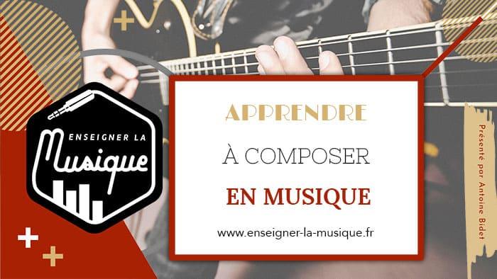 Apprendre À Composer À La Guitare - Enseigner La Musique