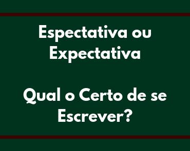 espectativa ou expectativa