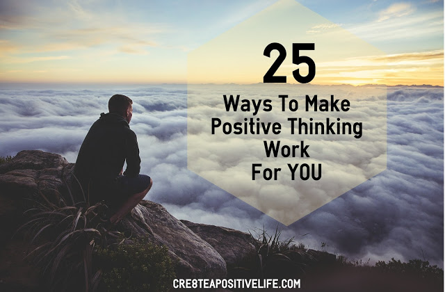 How to Create a Positive Life