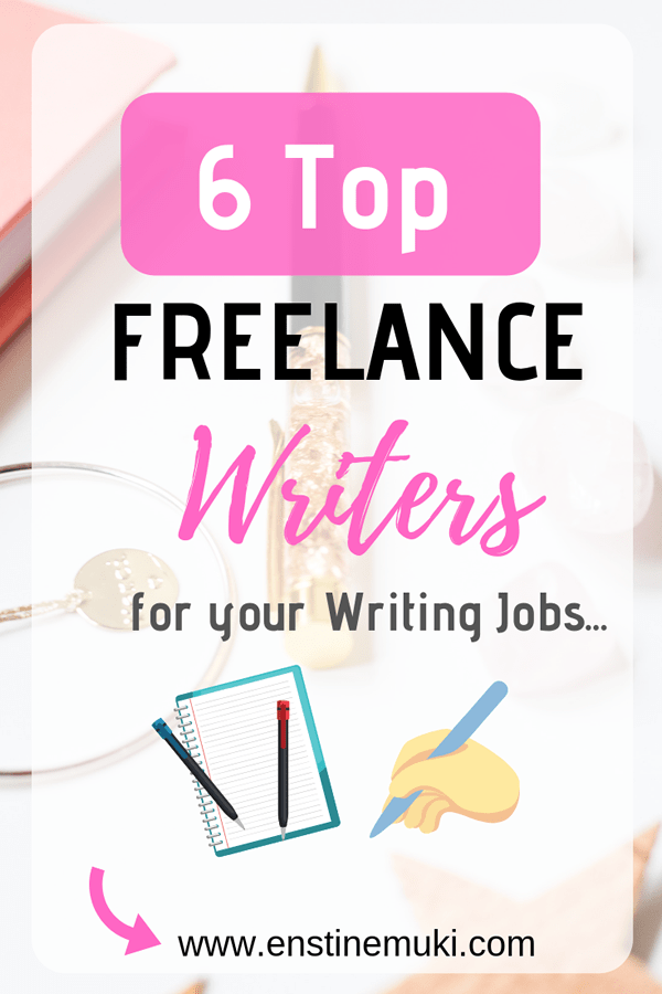 Top 6 Freelance Writers for your 2018 Writing Jobs!