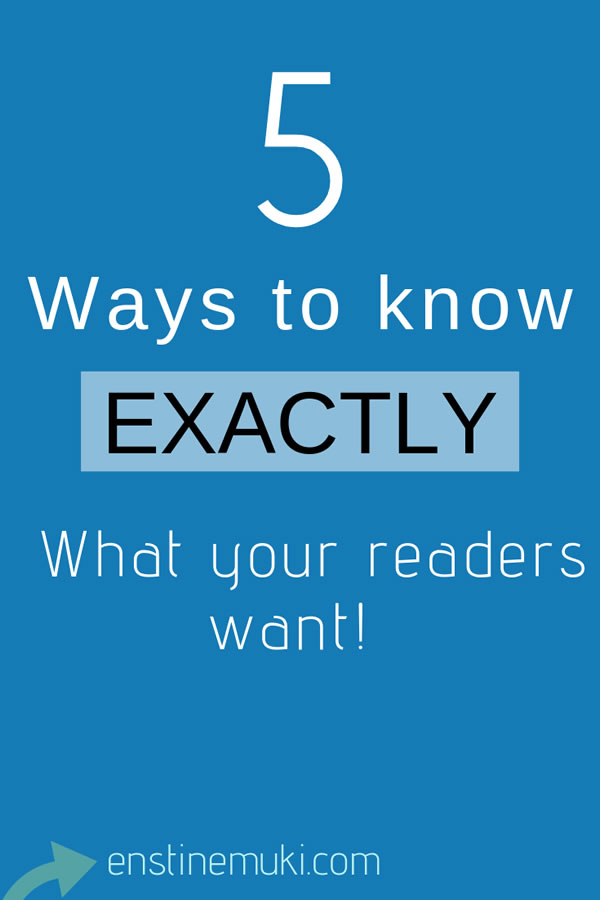 how to know what your readers really want