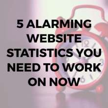 5 Alarming Website Statistics You Need to Work on Now