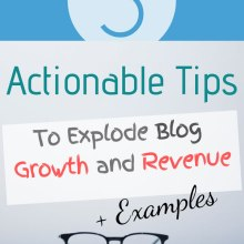 Actionable Tips to Explode Blog Growth and Revenue