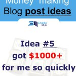 10 money making blog post ideas.Idea #5 got $1000+ for me so quickly!