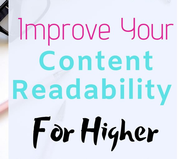 How to Improve Your Content Readability For Higher SEO Results