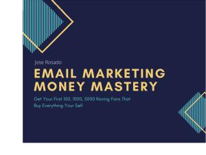 Email Marketing Money Mastery