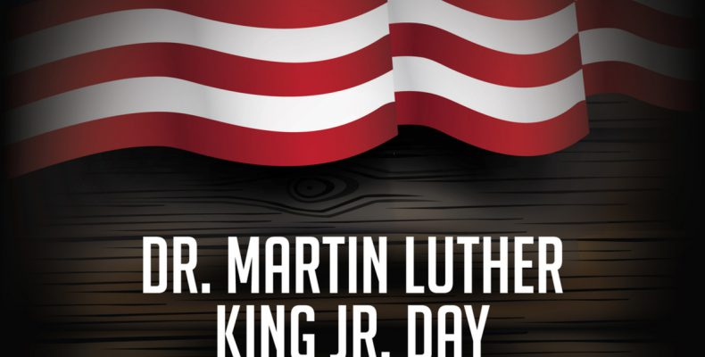 Martin Luther King JR Holiday 2019