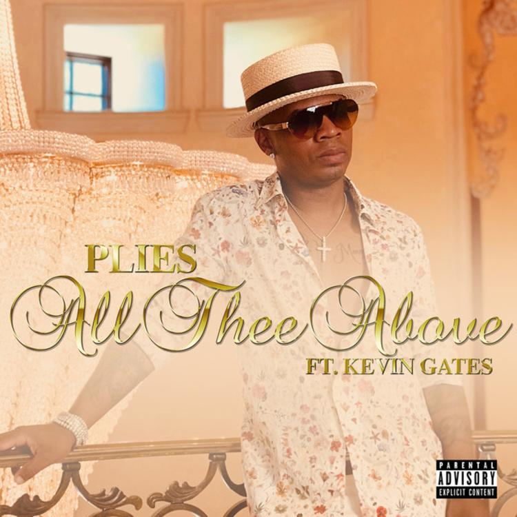 Plies features Kevin Gates on his latest song All Thee Above