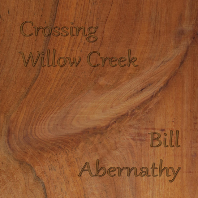 Bill Abernathy Crossing willow creek COVER