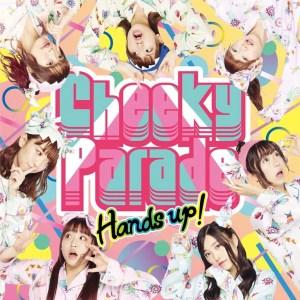 Cheeky Parade シングル「Hands up !」[CD+Blu-ray]ジャケ写