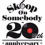 Skoop On Somebody 5月24日デビュー20周年記念シングルリリース決定&6月より全国ツアー開催決定! また、2月21日のデビュー日、YouTubeにてMV全曲解禁!!