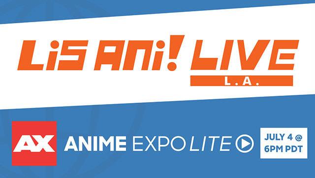 """オンライン配信イベント""""Anime Expo Lite""""にて """"リスアニ!LIVE L.A.""""開催! オールラインナップや配信情報を発表!"""