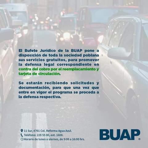 BUFETE JURÍDICO DE LA BUAP OFRECERÁ SUS SERVICIOS GRATUITOS PARA EVITAR EL COBRO DEL PROGRAMA DE REEMPLACAMIENTO Y CANJE DE TARJETA DE CIRCULACIÓN