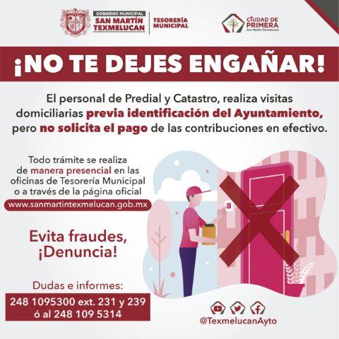 PERSONAL DE PREDIAL Y CATASTRO DE SAN MARTIN TEXMELUCAN TIENEN PROHIBIDO RECIBIR DINERO AL EFECTUAR VISITAS DOMICILIARIAS
