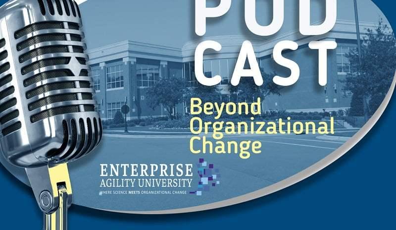 Beyond Organizational Change – Podcast (Ep 05)