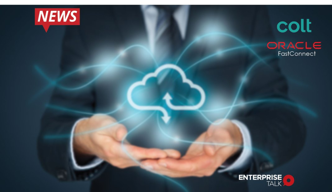 Colt Technology, cloud offerings, Oracle FastConnect, cloud migrations, Oracle PartnerNetwork, Oracle Cloud Infrastructure